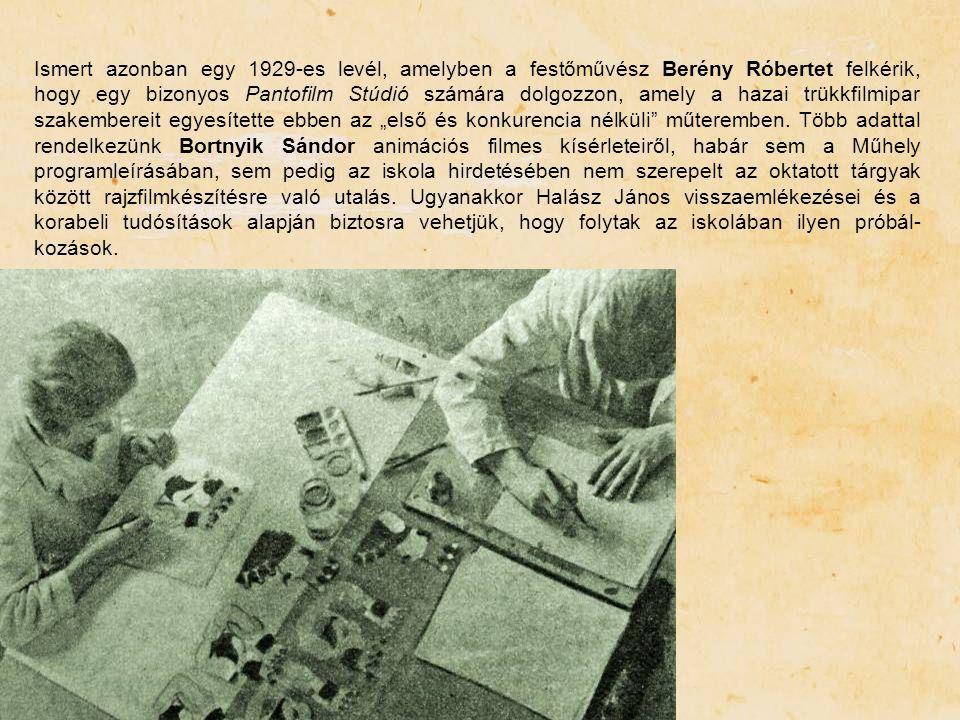 Ismert azonban egy 1929-es levél, amelyben a festőművész Berény Róbertet felkérik, hogy egy bizonyos Pantofilm Stúdió számára dolgozzon, amely a hazai