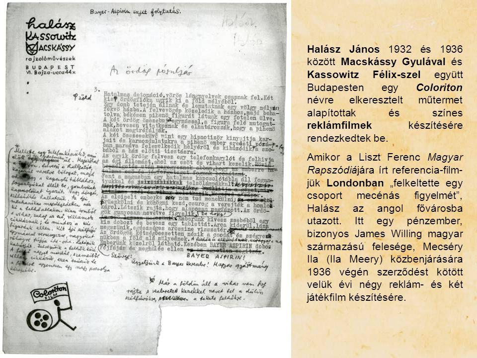 [1] [1] Antal, 5. [2] [2] Délibáb 1931, 26-28. Halász János 1932 és 1936 között Macskássy Gyulával és Kassowitz Félix-szel együtt Budapesten egy Color