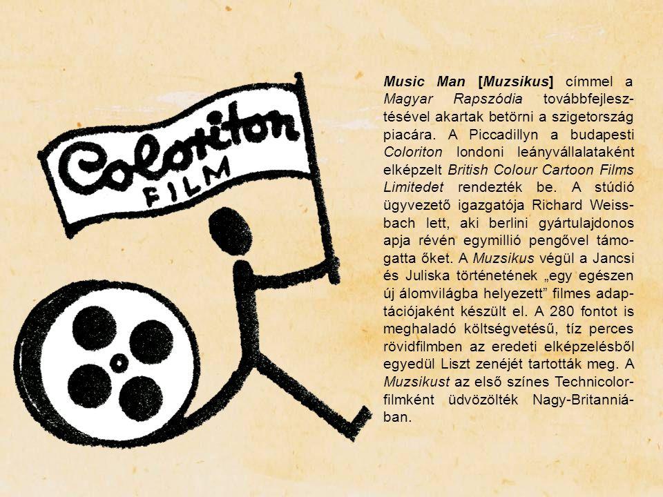Music Man [Muzsikus] címmel a Magyar Rapszódia továbbfejlesz- tésével akartak betörni a szigetország piacára. A Piccadillyn a budapesti Coloriton lond