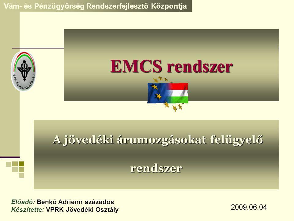 Tartalom  Jogszabályi háttér  EMCS bevezető  EMCS felépítése, kapcsolatai  SEEDv1 rendszer  EMCS alapműködése  Megvalósítandó feladatok áttekintése  Adatküldési lehetőségek  Tesztelési információk 2009.06.04