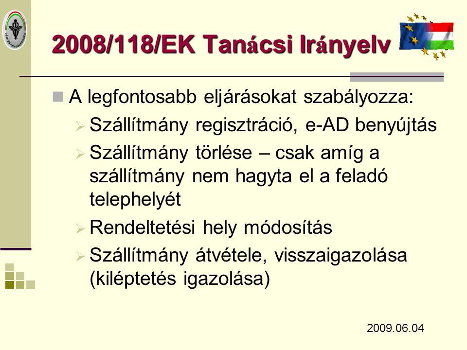 2008/118/EK Tan á csi Ir á nyelv  Üzemszüneti eljárás szabályozása:  Üzemszüneti AD (ARC szám nélkül)  Amint elérhető a rendszer, utólag be kell jelenteni a szállítmányt.