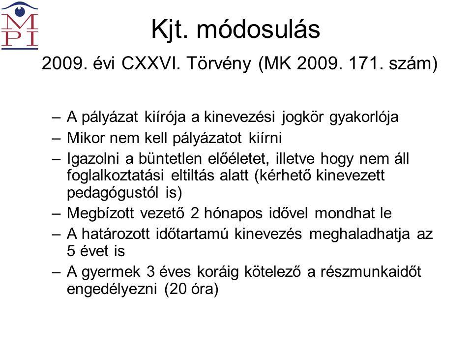 Kjt. módosulás 2009. évi CXXVI. Törvény (MK 2009.