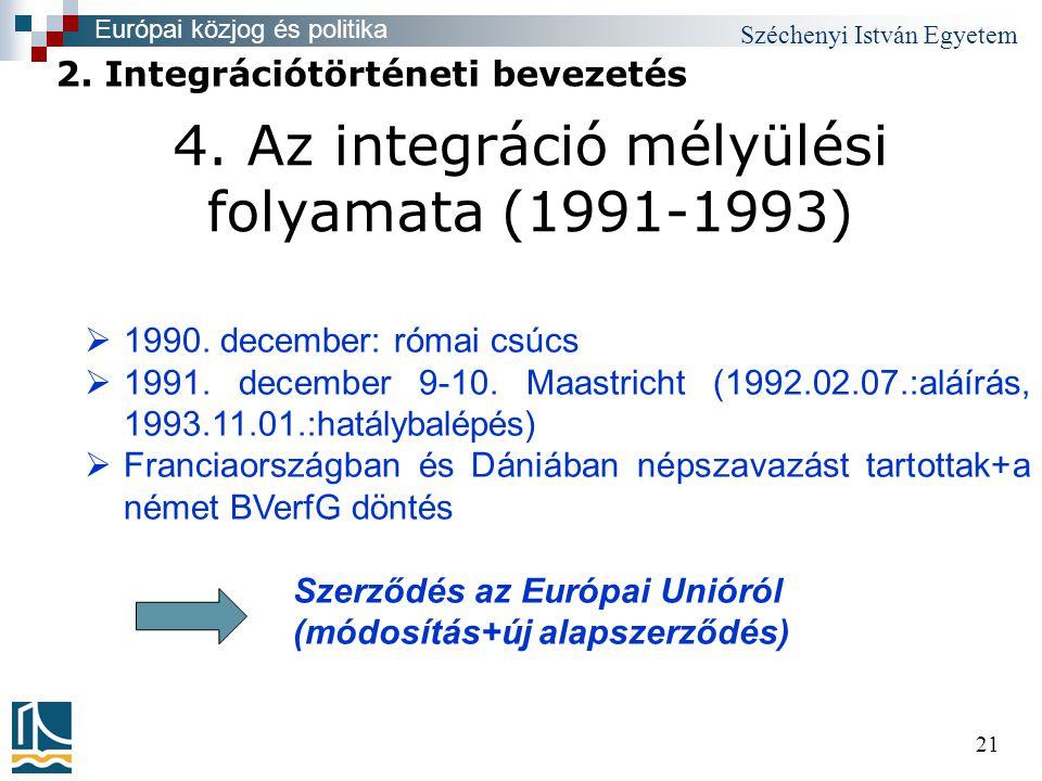 Széchenyi István Egyetem 21  1990. december: római csúcs  1991.