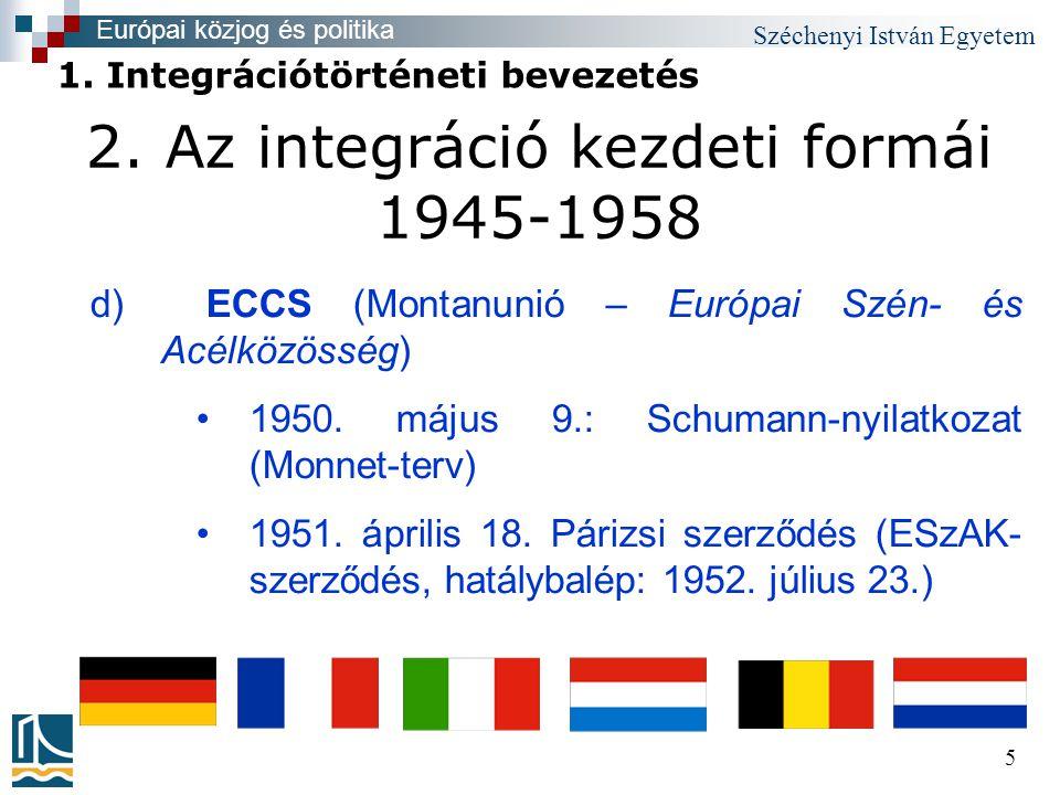 Széchenyi István Egyetem 26 4.Az integráció mélyülési folyamata - Alkotmányozás .