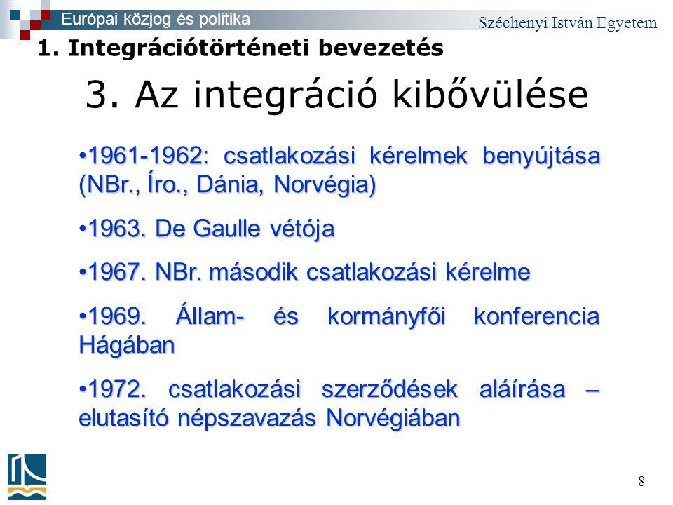 """Széchenyi István Egyetem 9 3.Az integráció kibővülése I)""""Kilencek 1973."""