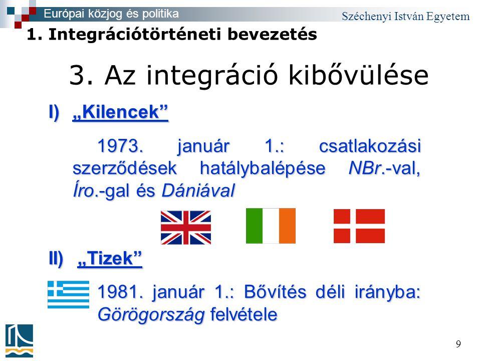"""Széchenyi István Egyetem 9 3. Az integráció kibővülése I)""""Kilencek 1973."""