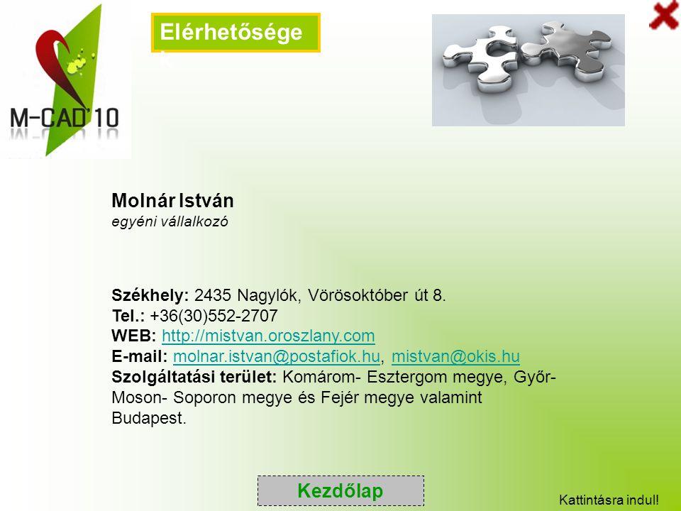 Molnár István egyéni vállalkozó Székhely: 2435 Nagylók, Vörösoktóber út 8. Tel.: +36(30)552-2707 WEB: http://mistvan.oroszlany.comhttp://mistvan.orosz