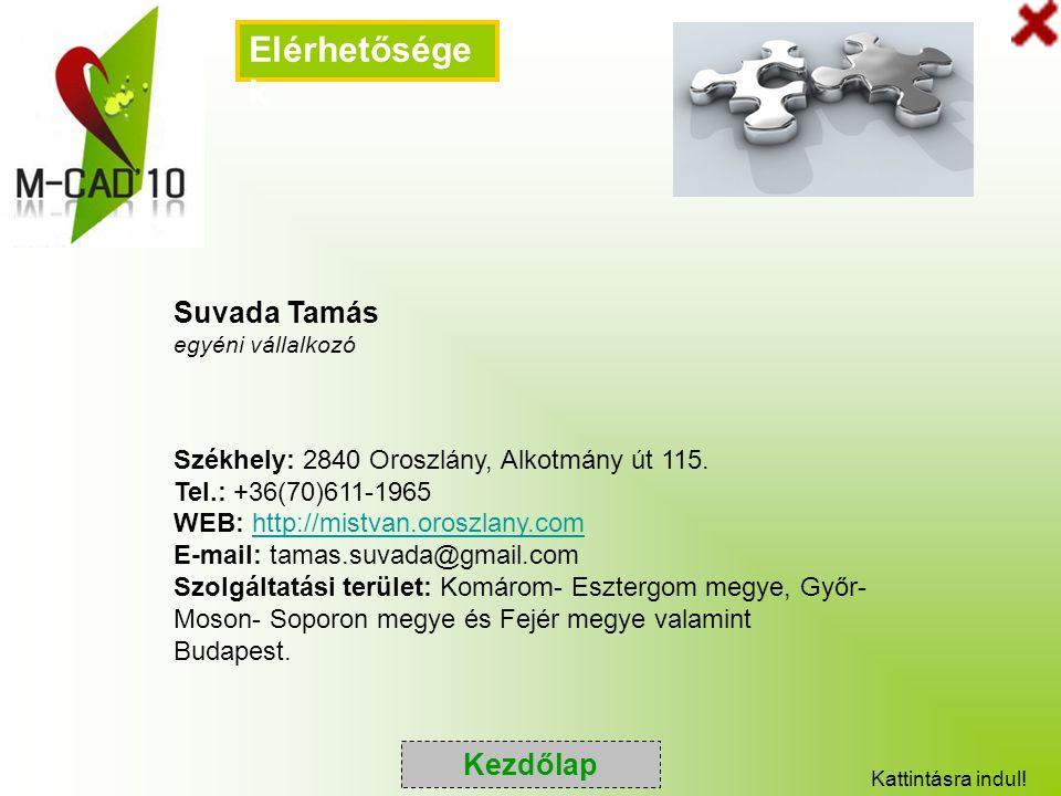 Suvada Tamás egyéni vállalkozó Székhely: 2840 Oroszlány, Alkotmány út 115. Tel.: +36(70)611-1965 WEB: http://mistvan.oroszlany.comhttp://mistvan.orosz