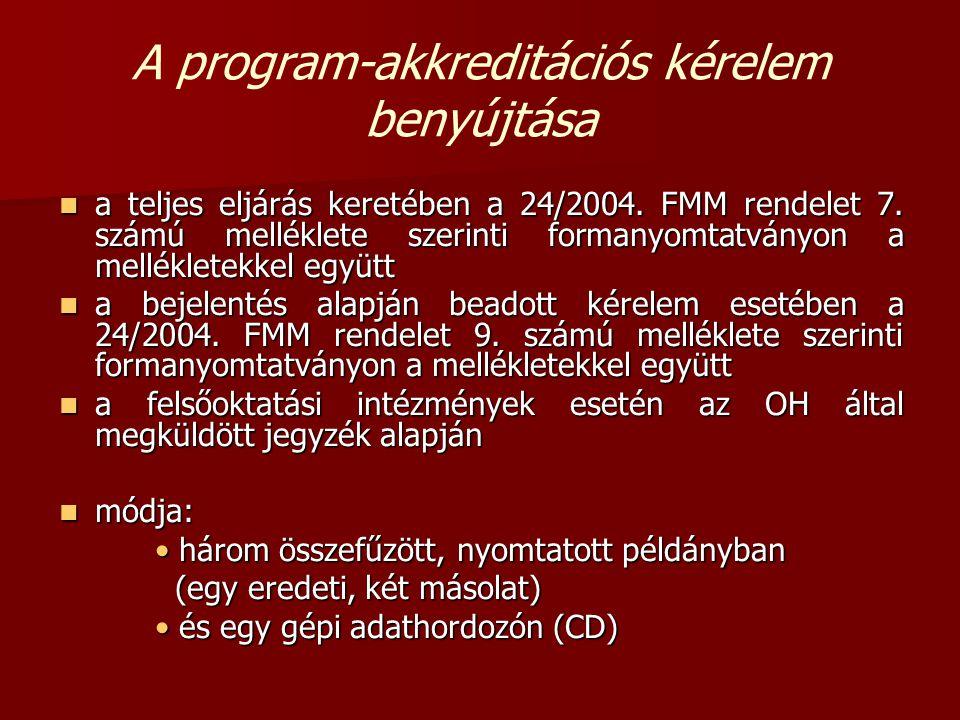 A program-akkreditációs kérelem benyújtása  a teljes eljárás keretében a 24/2004.
