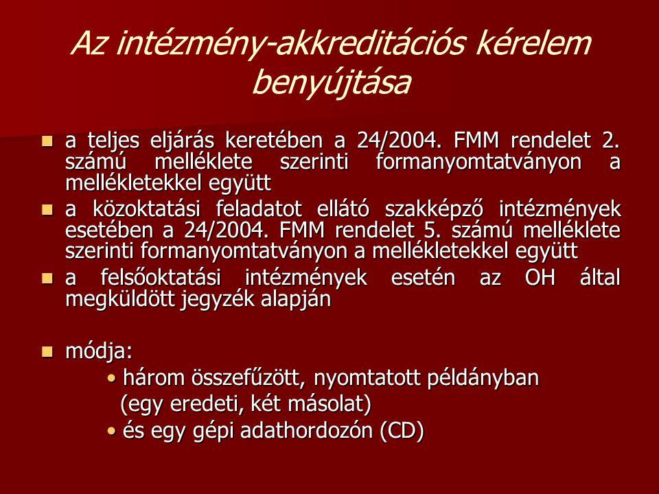 Az intézmény-akkreditációs kérelem benyújtása  a teljes eljárás keretében a 24/2004.