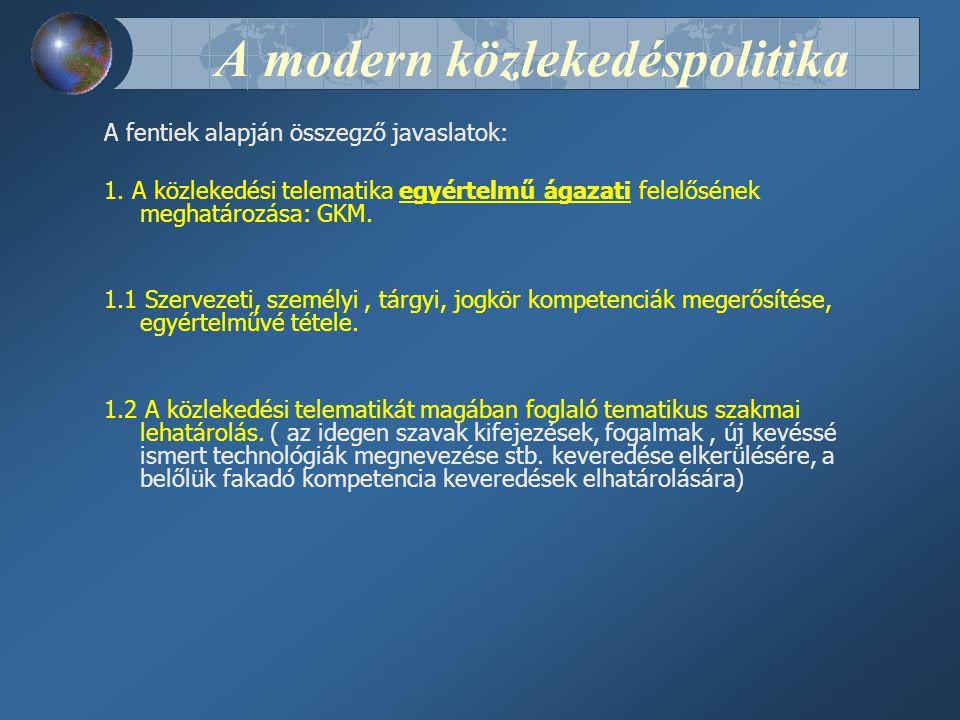 A modern közlekedéspolitika A fentiek alapján összegző javaslatok: 1.