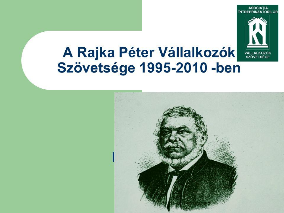 2011 junius A Rajka Péter Vállalkozók Szövetsége 1995-2010 -ben