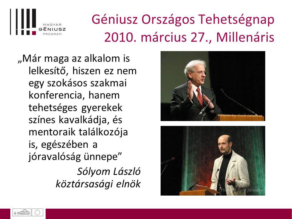 """Géniusz Országos Tehetségnap 2010. március 27., Millenáris """"Már maga az alkalom is lelkesítő, hiszen ez nem egy szokásos szakmai konferencia, hanem te"""