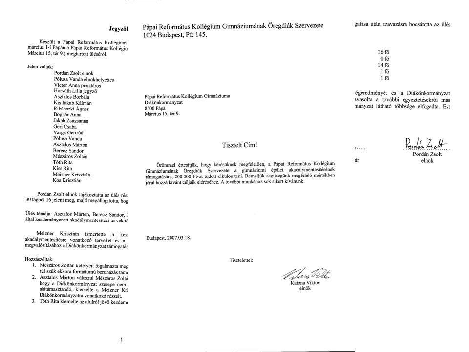 SZMK Megvalósítás Útján Pályázatfigyelés DÖK & T antestületi Bizottság Öregdiákok 200 ezer forint DÖK igazgatóság
