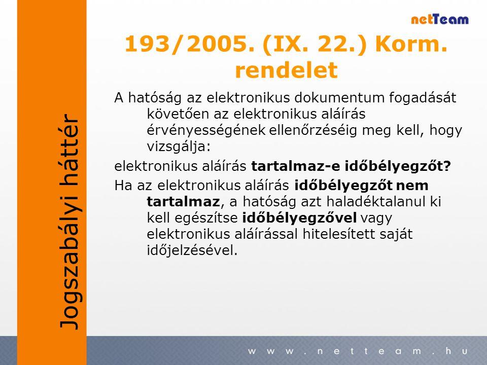 193/2005. (IX. 22.) Korm. rendelet A hatóság az elektronikus dokumentum fogadását követően az elektronikus aláírás érvényességének ellenőrzéséig meg k