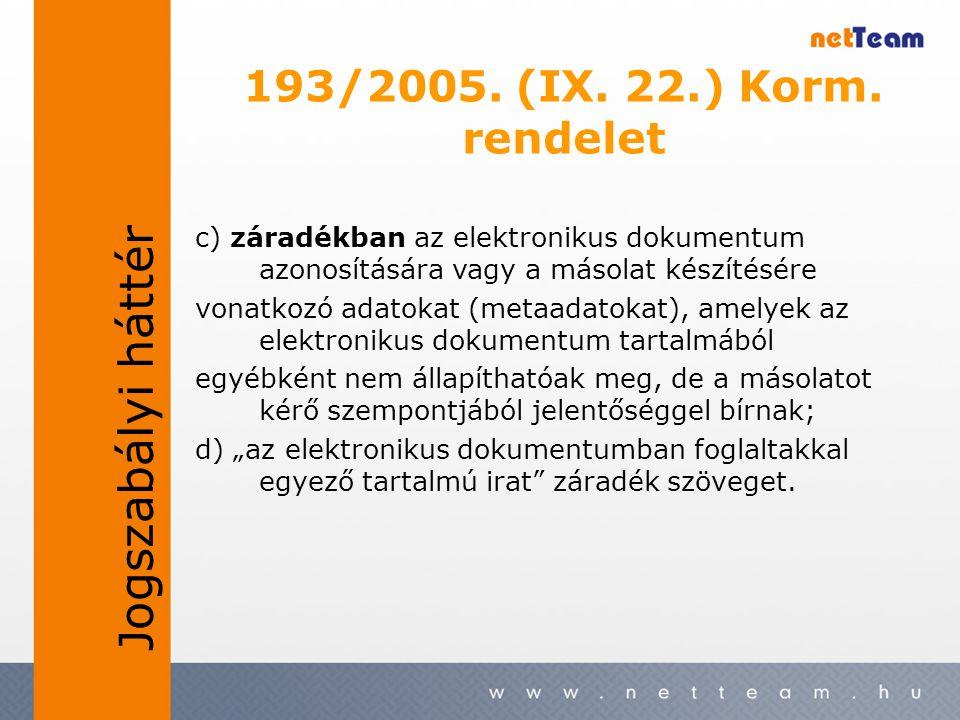 193/2005. (IX. 22.) Korm. rendelet c) záradékban az elektronikus dokumentum azonosítására vagy a másolat készítésére vonatkozó adatokat (metaadatokat)