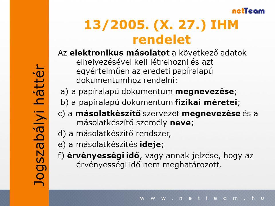 13/2005. (X. 27.) IHM rendelet Az elektronikus másolatot a következő adatok elhelyezésével kell létrehozni és azt egyértelműen az eredeti papíralapú d