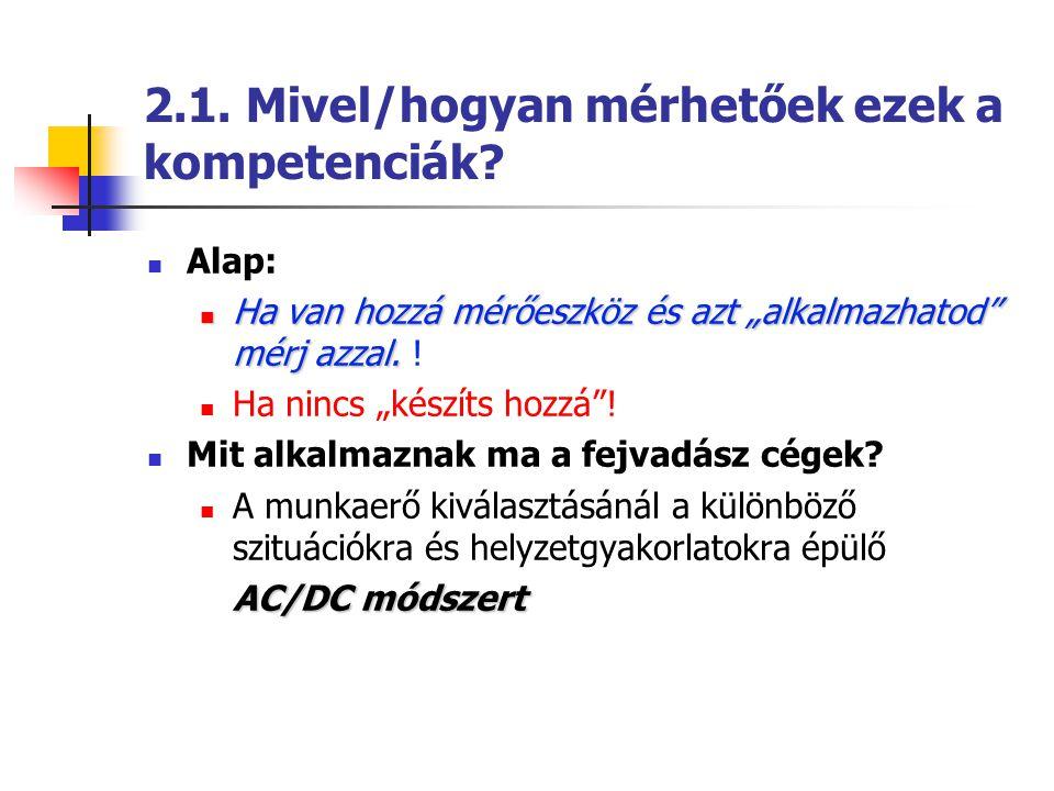 2.2.Az AC módszer:  Integrált módszer amellyel mérhetőek a kompetenciák.