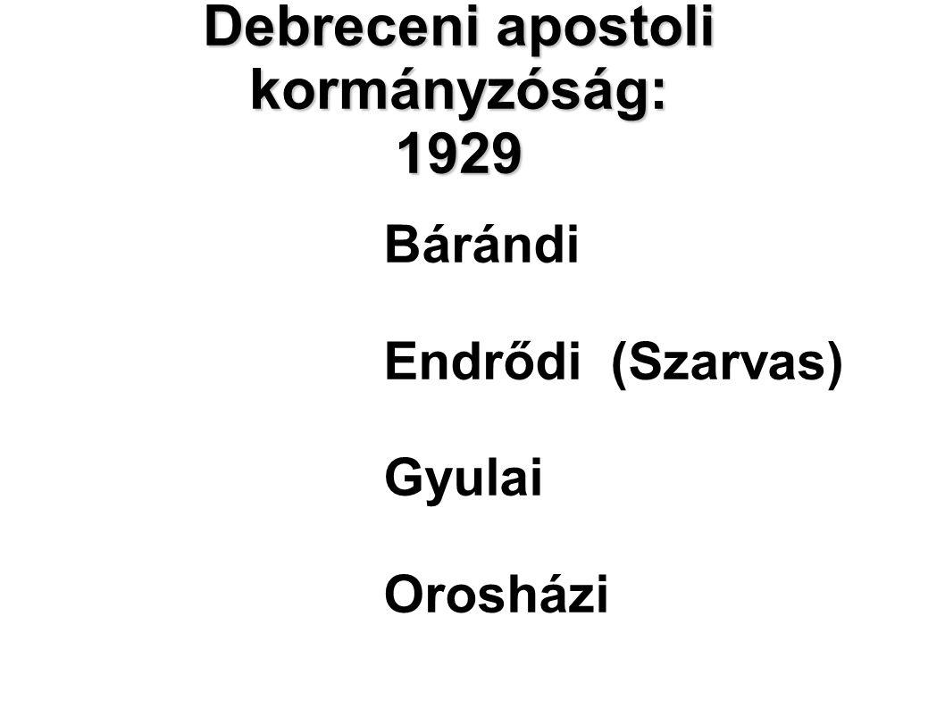 Debreceni apostoli kormányzóság: 1929 Bárándi Endrődi (Szarvas) Gyulai Orosházi