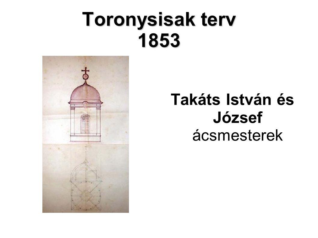 Toronysisak terv 1853 Takáts István és József ácsmesterek