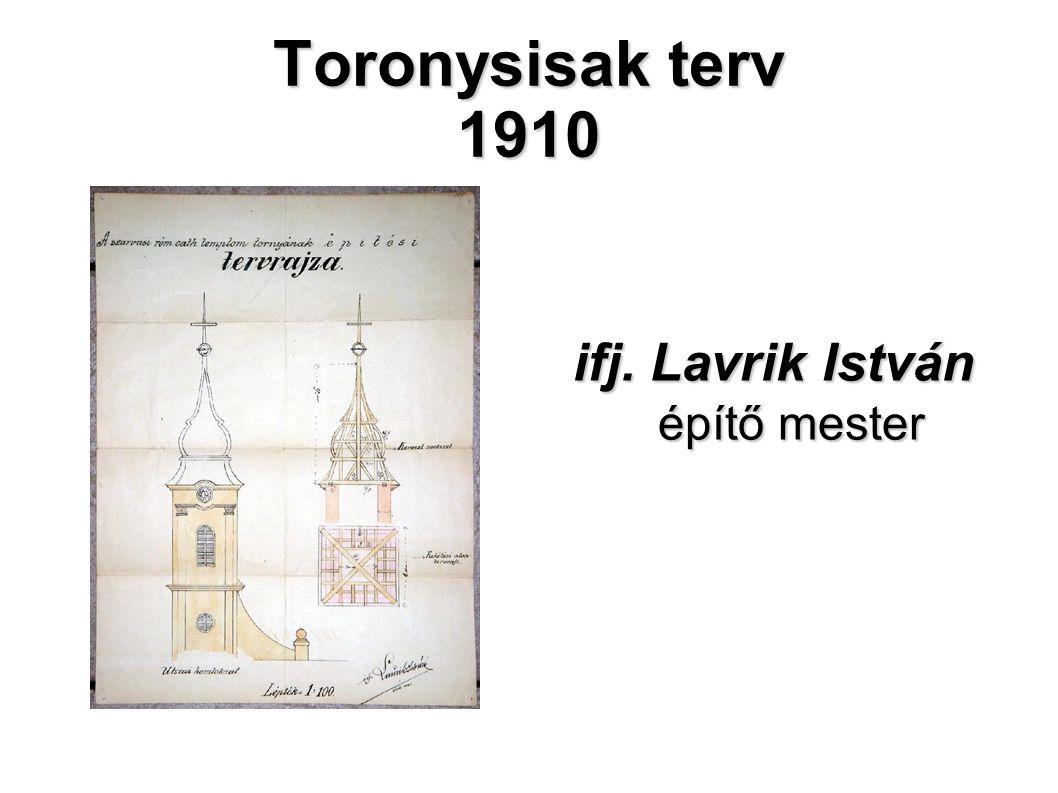 Toronysisak terv 1910 ifj. Lavrik István építő mester