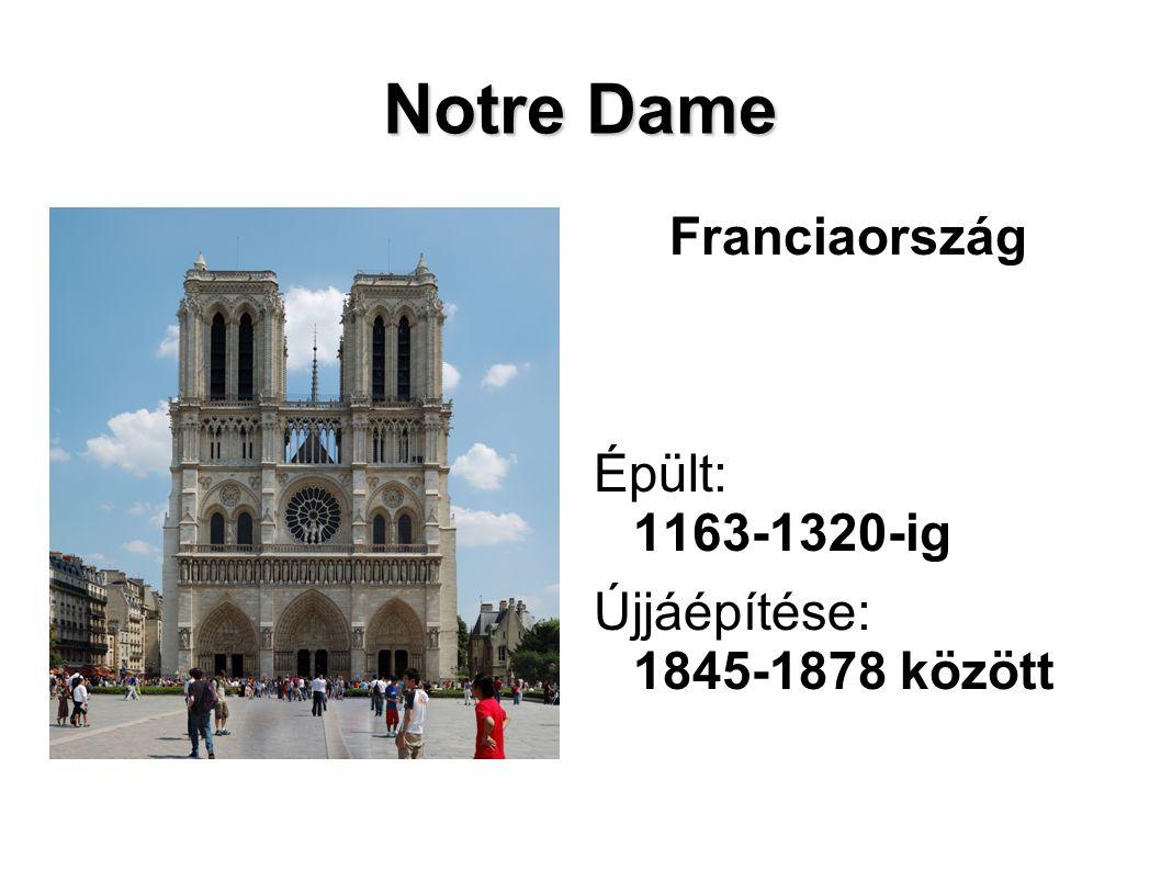 Notre Dame Franciaország Épült: 1163-1320-ig Újjáépítése: 1845-1878 között