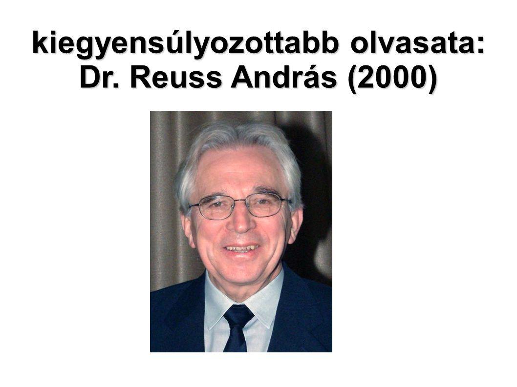 kiegyensúlyozottabb olvasata: Dr. Reuss András (2000)