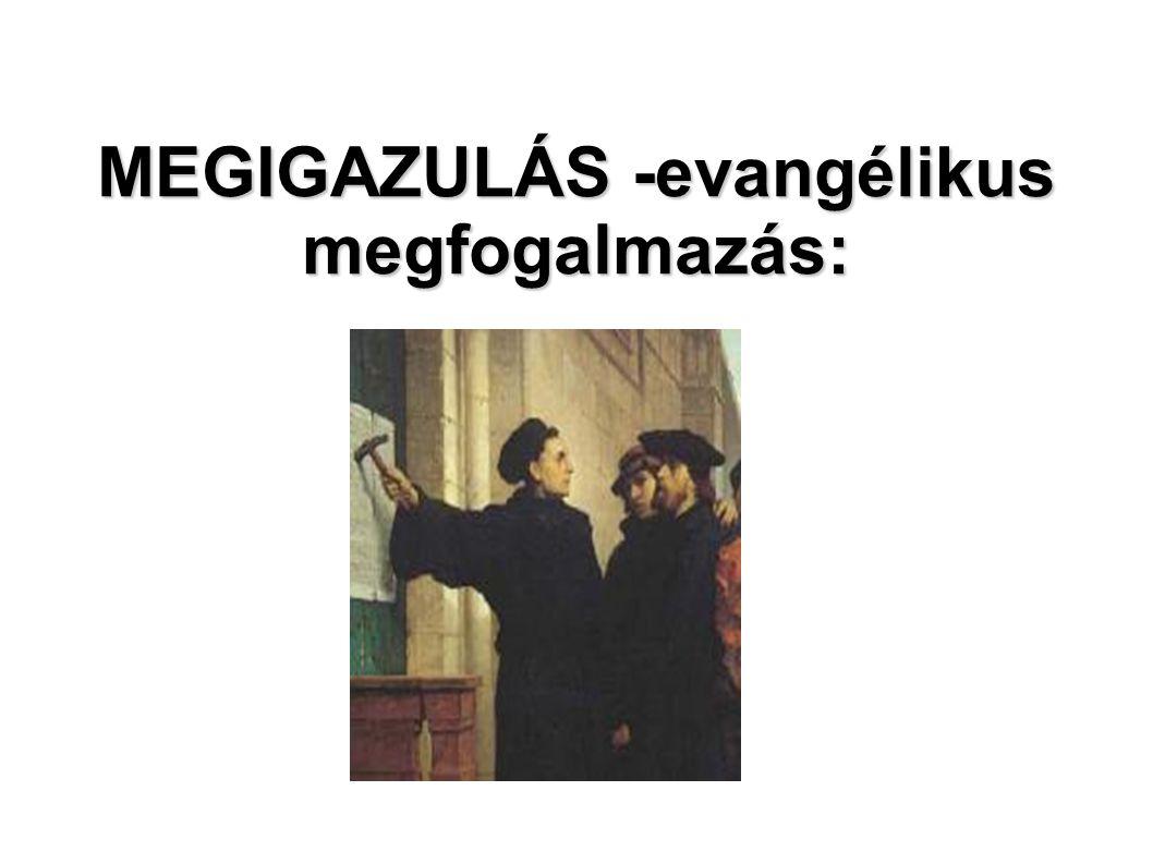 MEGIGAZULÁS -evangélikus megfogalmazás: