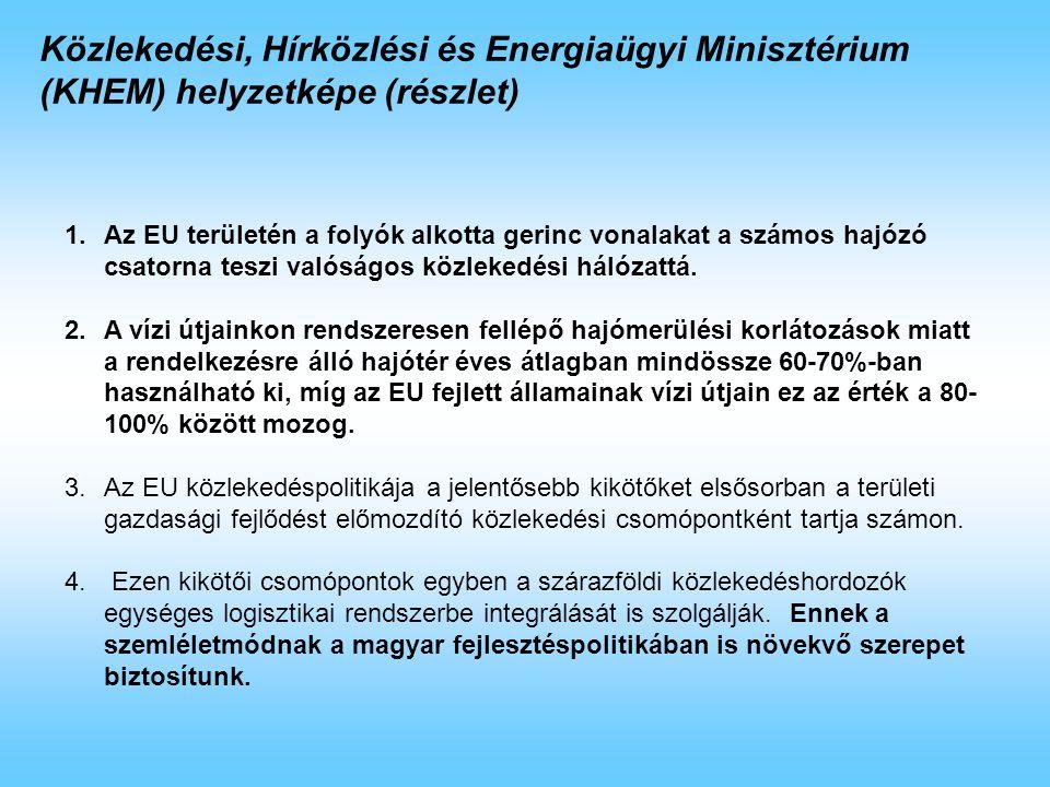 1.A Minisztérium halaszthatatlan szükségességét látja az európai VII.