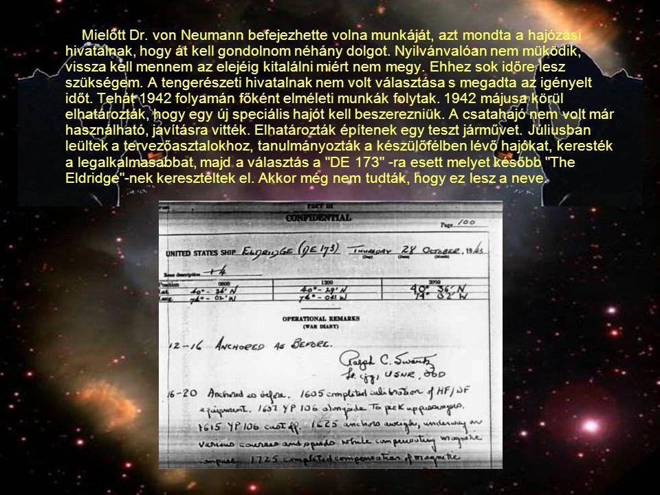 Mielőtt Dr. von Neumann befejezhette volna munkáját, azt mondta a hajózási hivatalnak, hogy át kell gondolnom néhány dolgot. Nyilvánvalóan nem müködik