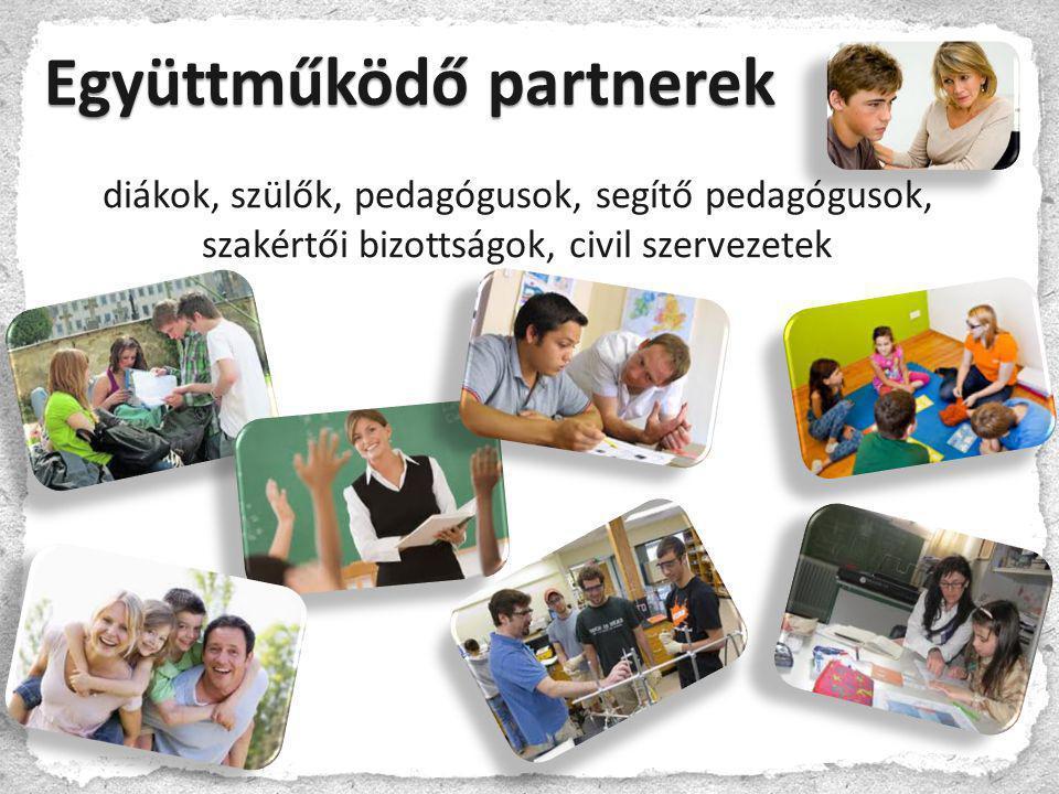 Együttműködő partnerek diákok, szülők, pedagógusok, segítő pedagógusok, szakértői bizottságok, civil szervezetek