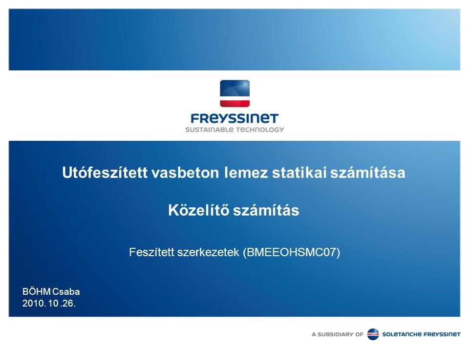 BÖHM Csaba 2010. 10.26. Utófeszített vasbeton lemez statikai számítása Közelítő számítás Feszített szerkezetek (BMEEOHSMC07)