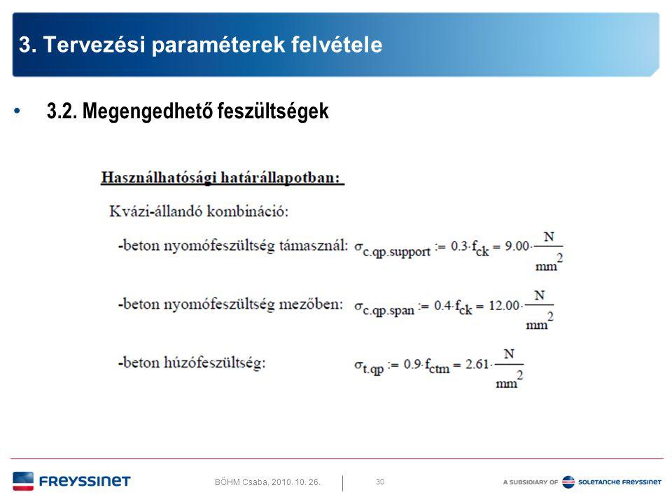 BÖHM Csaba, 2010. 10. 26. 30 3. Tervezési paraméterek felvétele • 3.2. Megengedhető feszültségek