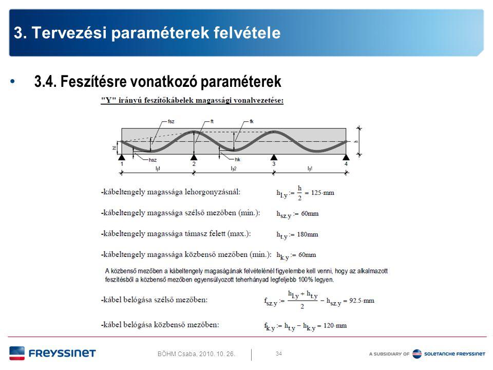 BÖHM Csaba, 2010. 10. 26. 34 3. Tervezési paraméterek felvétele • 3.4. Feszítésre vonatkozó paraméterek