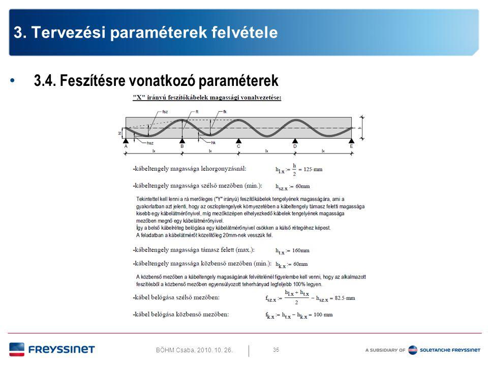 BÖHM Csaba, 2010. 10. 26. 35 3. Tervezési paraméterek felvétele • 3.4. Feszítésre vonatkozó paraméterek