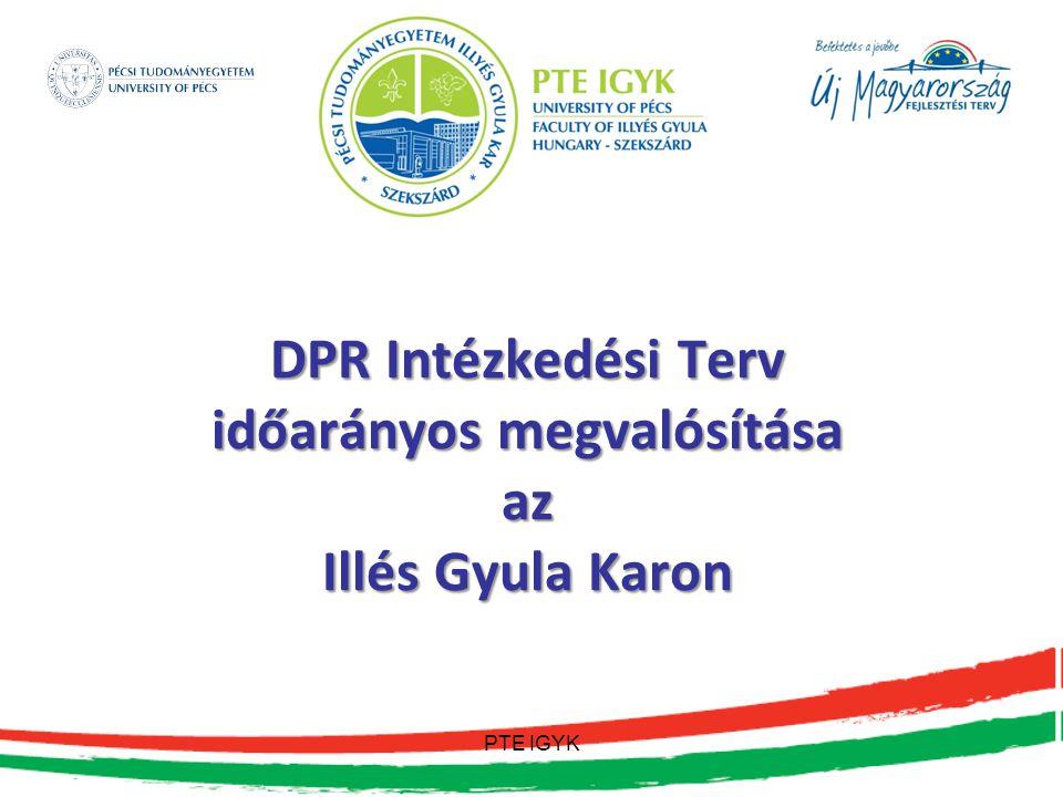 DPR Intézkedési Terv időarányos megvalósítása az Illés Gyula Karon PTE IGYK