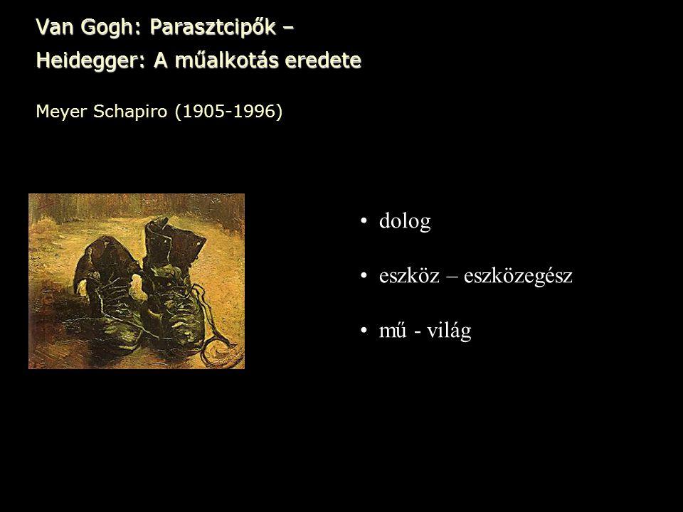 Meyer Schapiro (1905-1996) • dolog • eszköz – eszközegész • mű - világ