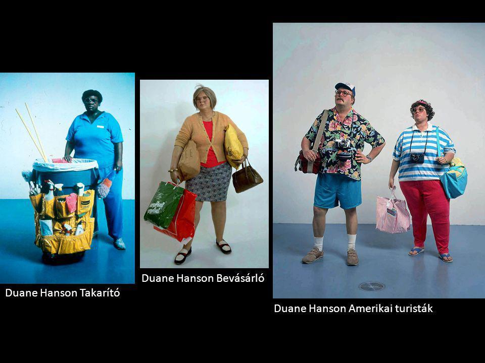 Duane Hanson Takarító Duane Hanson Amerikai turisták Duane Hanson Bevásárló