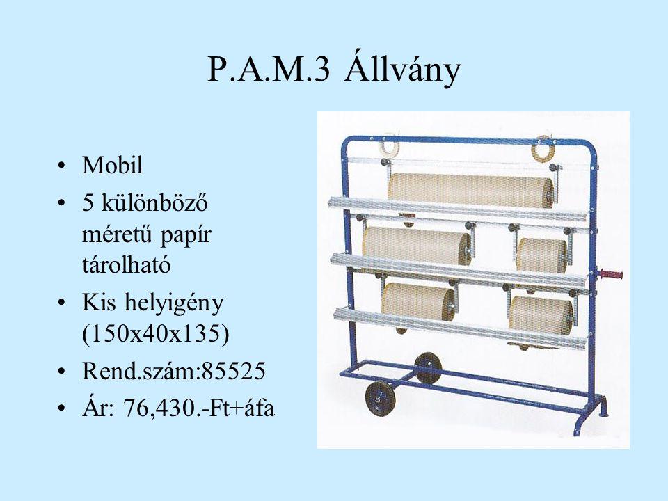 P.A.M.3 Állvány •Mobil •5 különböző méretű papír tárolható •Kis helyigény (150x40x135) •Rend.szám:85525 •Ár: 76,430.-Ft+áfa