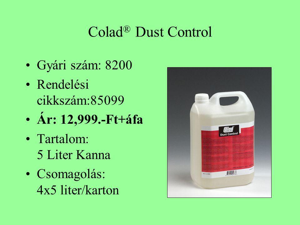 Colad ® Dust Control •Gyári szám: 8200 •Rendelési cikkszám:85099 •Ár: 12,999.-Ft+áfa •Tartalom: 5 Liter Kanna •Csomagolás: 4x5 liter/karton
