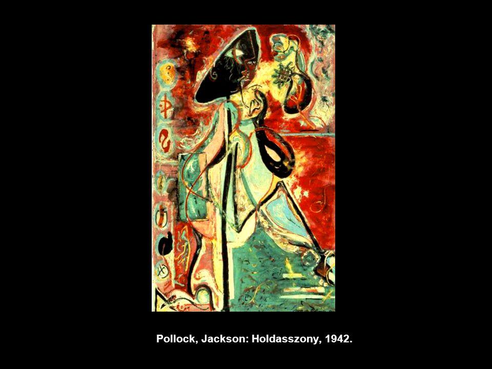 Pollock, Jackson: Holdasszony, 1942.