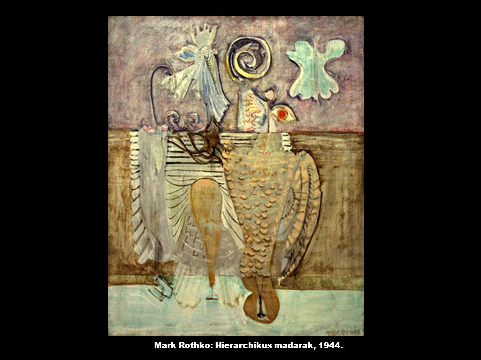 Mark Rothko: Hierarchikus madarak, 1944.