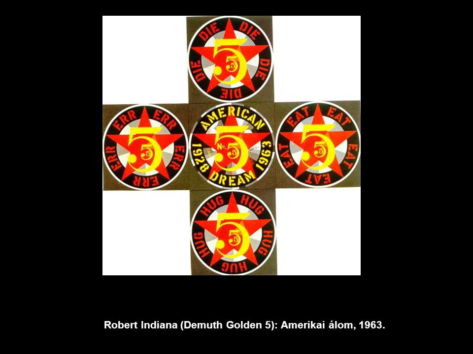 Robert Indiana (Demuth Golden 5): Amerikai álom, 1963.