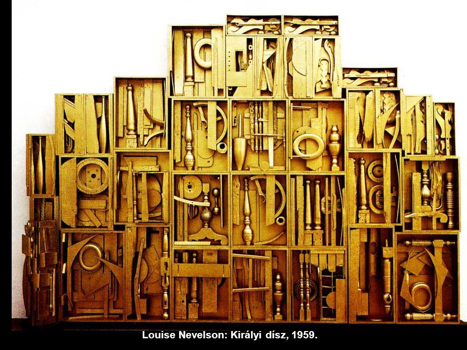 Louise Nevelson: Királyi dísz, 1959.