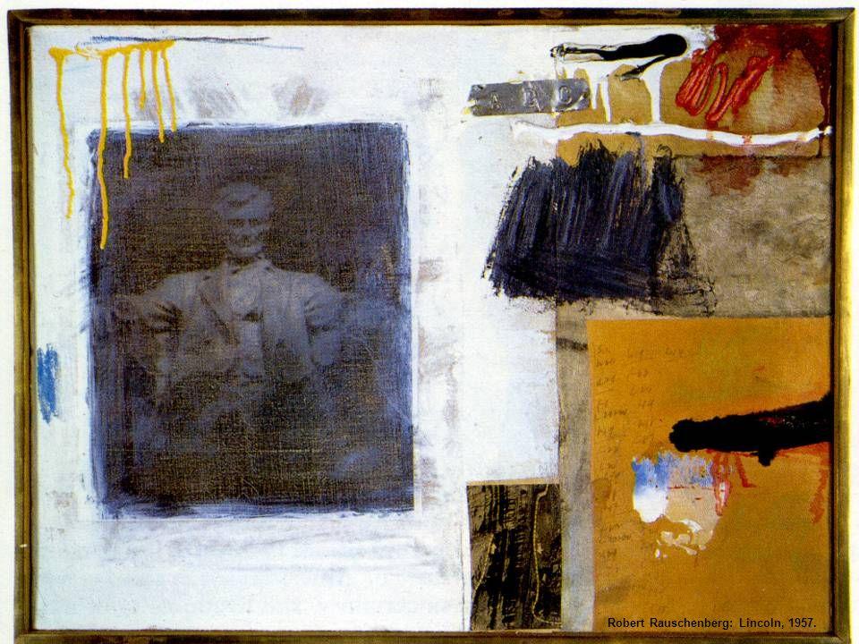 Robert Rauschenberg: Lincoln, 1957.