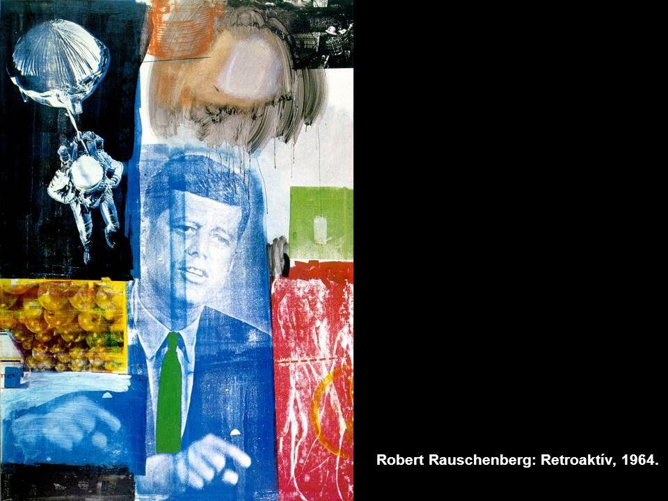 Robert Rauschenberg: Retroaktív, 1964.