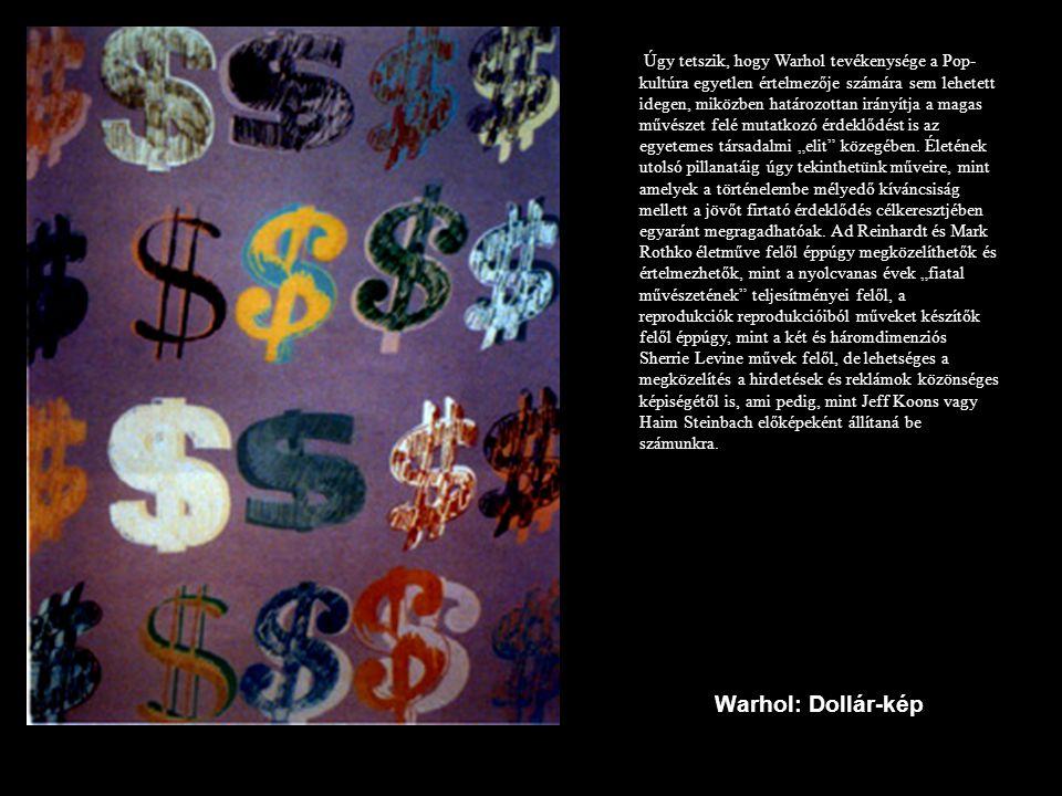 Úgy tetszik, hogy Warhol tevékenysége a Pop- kultúra egyetlen értelmezője számára sem lehetett idegen, miközben határozottan irányítja a magas művésze