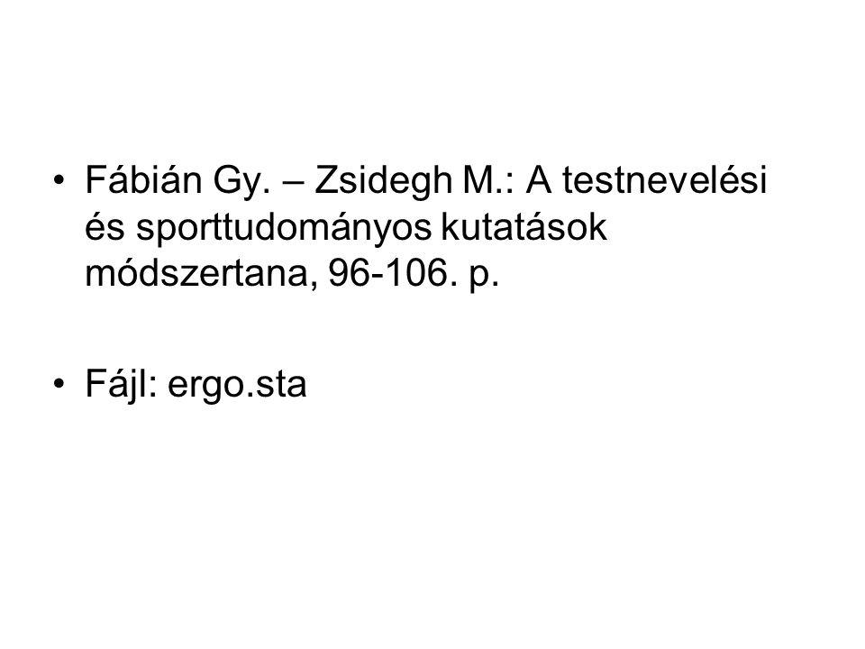 •Fábián Gy. – Zsidegh M.: A testnevelési és sporttudományos kutatások módszertana, 96-106.