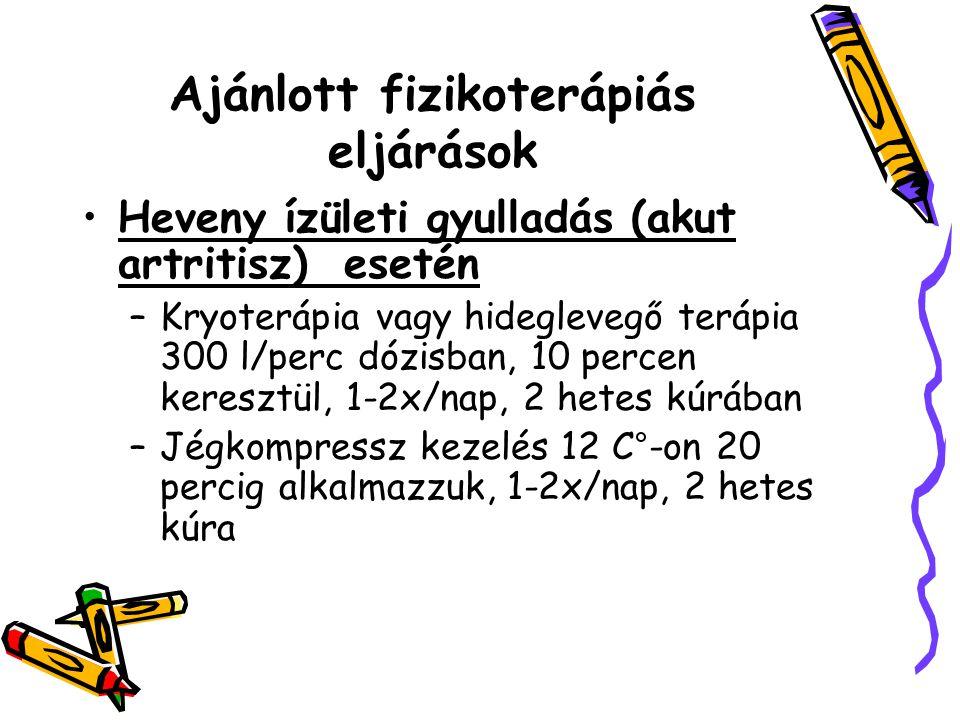 Ajánlott fizikoterápiás eljárások •Heveny ízületi gyulladás (akut artritisz) esetén –Kryoterápia vagy hideglevegő terápia 300 l/perc dózisban, 10 perc