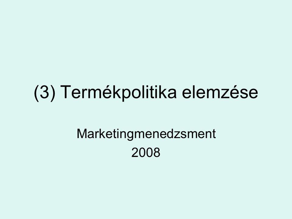 (3) Termékpolitika elemzése Marketingmenedzsment 2008